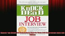 FREE PDF  Knock em Dead Job Interview How to Turn Job Interviews Into Job Offers READ ONLINE