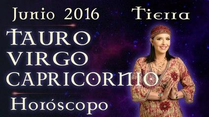 Horóscopo TAURO, VIRGO Y CAPRICORNIO Junio 2016 Signos de Tierra por Jimena La Torre