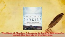 Read Books The Edge of Physics: A Journey to Earth's