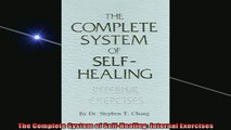 READ book  The Complete System of SelfHealing Internal Exercises Full Free