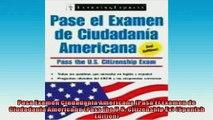 FREE DOWNLOAD  Pasa Examen Ciudadania Americana Pasa El Examen de Ciudadania Americana Pass the US  BOOK ONLINE
