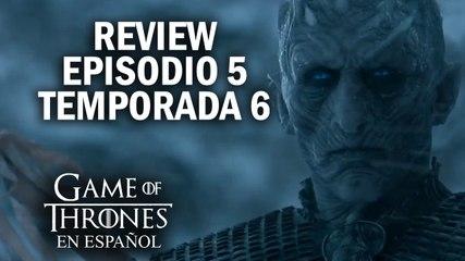 Game of Thrones Episodio 5 Temporada 6 (comentado) | Game of Thrones en español