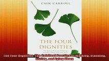 READ book  The Four Dignities The Spiritual Practice of Walking Standing Sitting and Lying Down Online Free