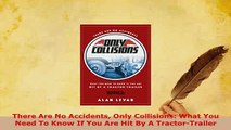 PDF  There Are No Accidents Only Collisions What You Need To Know If You Are Hit By A  EBook