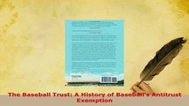 PDF  The Baseball Trust A History of Baseballs Antitrust Exemption Free Books