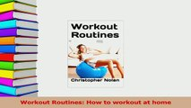 Read  Workout Routines How to workout at home Ebook Free
