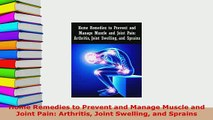 Download  Home Remedies to Prevent and Manage Muscle and Joint Pain Arthritis Joint Swelling and  EBook