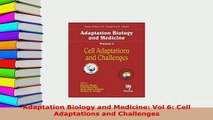 Read  Adaptation Biology and Medicine Vol 6 Cell Adaptations and Challenges Ebook Online