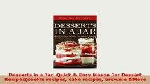 Download  Desserts in a Jar Quick  Easy Mason Jar Dessert Recipescookie recipes cake recipes Read Online