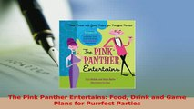 Download  The Pink Panther Entertains Food Drink and Game Plans for Purrfect Parties Download Online