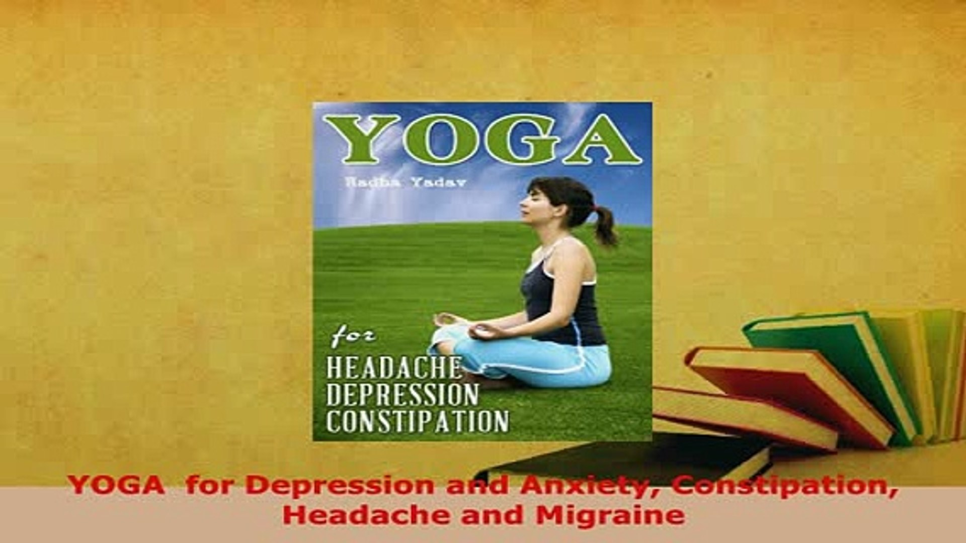 PDF YOGA for Depression and Anxiety Constipation Headache and Migraine Free  Books