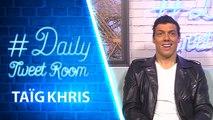 Taig Khris réalise une cascade dans la #DailyTweetRoom !
