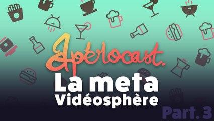 La meta vidéosphère - Apérocast #2 Part3