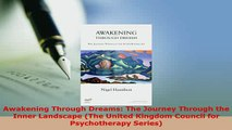Download  Awakening Through Dreams The Journey Through the Inner Landscape The United Kingdom PDF Full Ebook