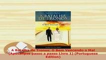 PDF  A Batalha de Tronos O Bem Vencendo o Mal Apocalipse passo a passo Livro 1 Portuguese Download Online