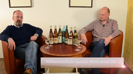 Weinschule Spezial: Wine Saves Life