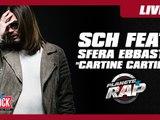 """SCH """"Cartine Cartier"""" Feat. Sfera Ebbasta en live dans Planète Rap !"""