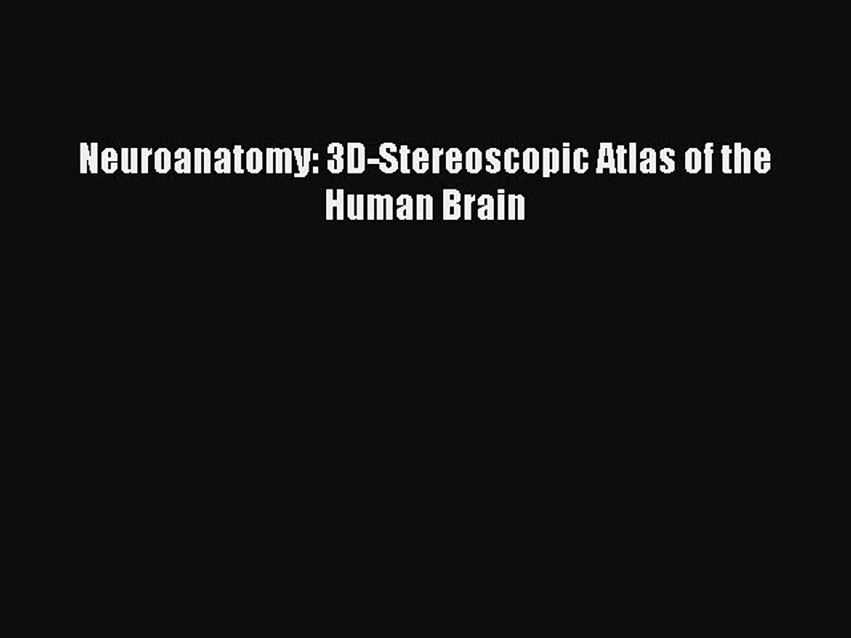 neuroanatomy 3d stereoscopic atlas of the human brain free download