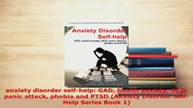 Download  anxiety disorder selfhelp GAD health anxiety OCD panic attack phobia and PTSD Anxiety Read Online