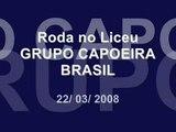 Grupo Capoeira Brasil - Liceu de Messejana (22-03-2008)