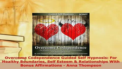 PDF  Overcome Codependence Guided Self Hypnosis For Healthy Boundaries Self Esteem  Free Books
