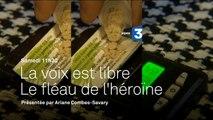 Le fléau de l'héroïne dans La Voix est Libre | samedi 28 mai à 11h30