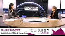 Pascale Thumerelle Vivendi,TV5 Monde Journal Afrique,