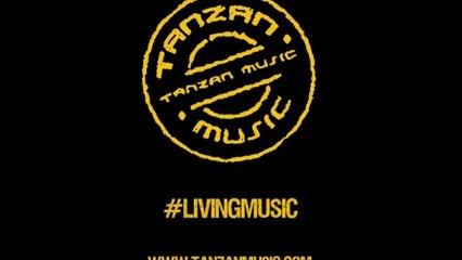 Tanzan Music - #Livingmusic