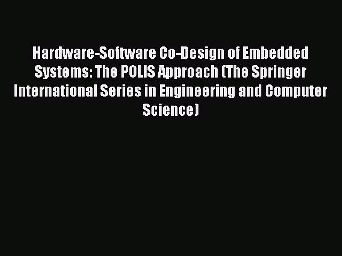 Pdf Hardware Software Co Design Of Embedded Systems The Polis Approach The Springer International Video Dailymotion