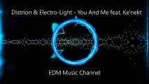 Distrion & Electro-Light - You And Me feat Ke'nekt