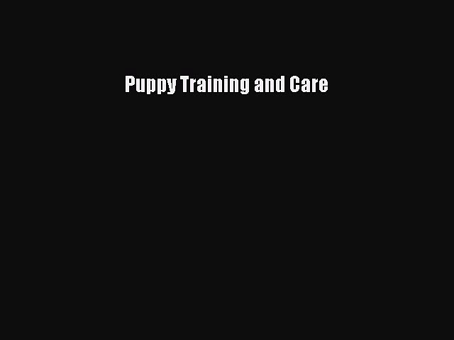Download Puppy Training and Care PDF Online