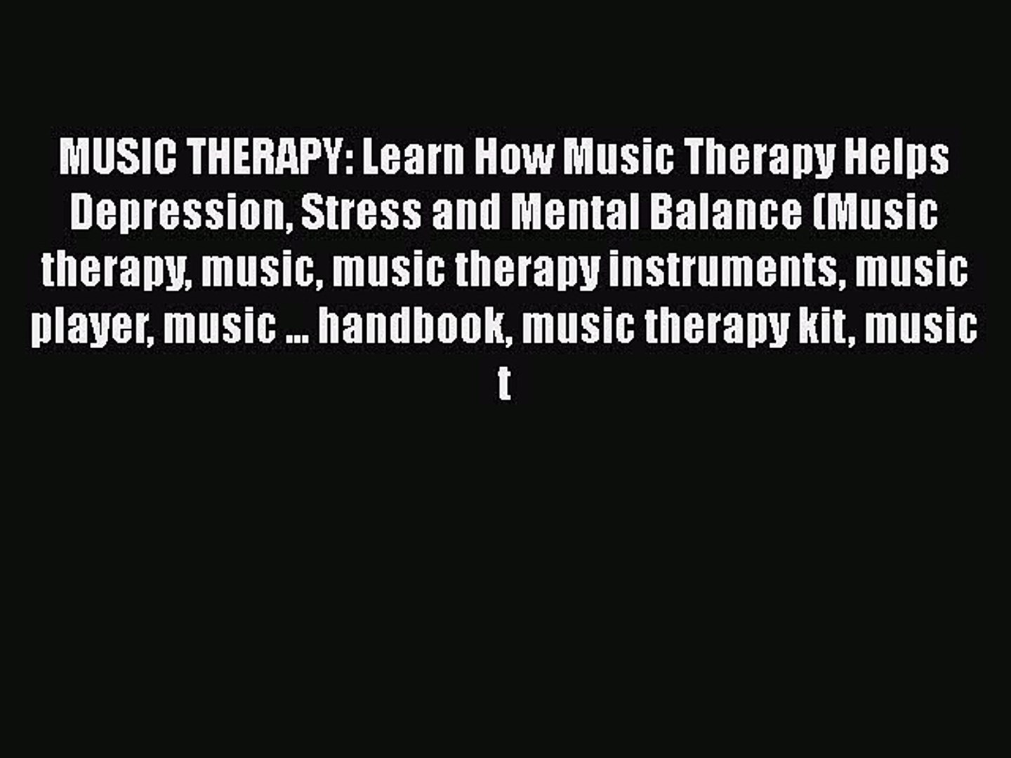 Read MUSIC THERAPY: Learn How Music Therapy Helps Depression Stress and  Mental Balance (Music