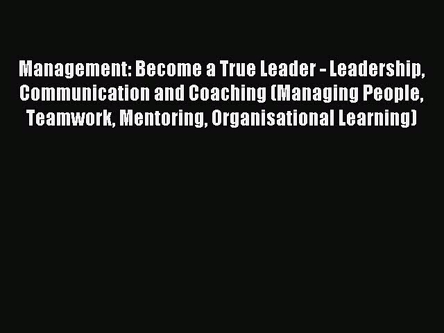 Most popular Management: Become a True Leader – Leadership Communication and Coaching (Managing