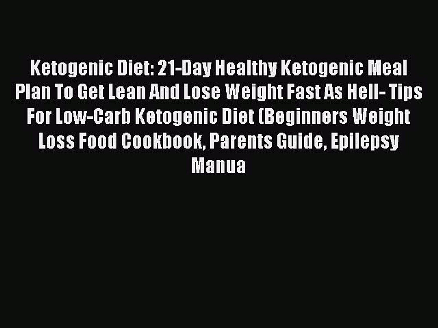 Read Book Ketogenic Diet 21 Day Healthy Ketogenic Meal Plan To Get Lean And Lose Weight Fast Video Dailymotion