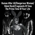 Daft Punk and Ariana Grande Human After All/Dangerous Woman/Robot Rock/Fragments Of Time/The Prime Time Of Your Life