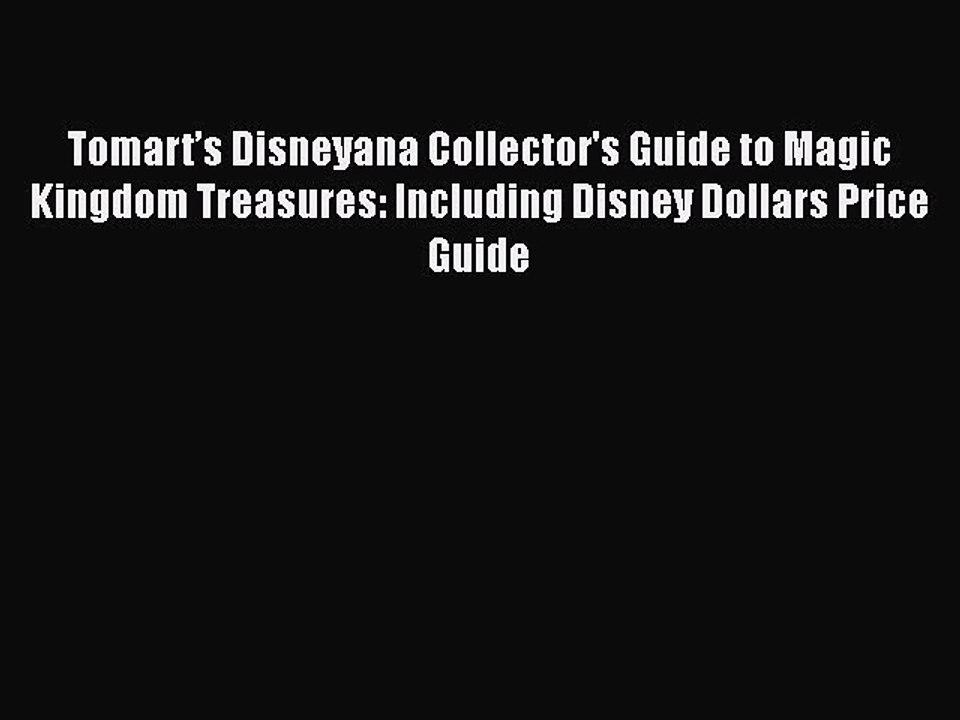 Tomart/'s Disneyana Collector/'s Guide to Magic Kingdom Treasures Disney Dollars