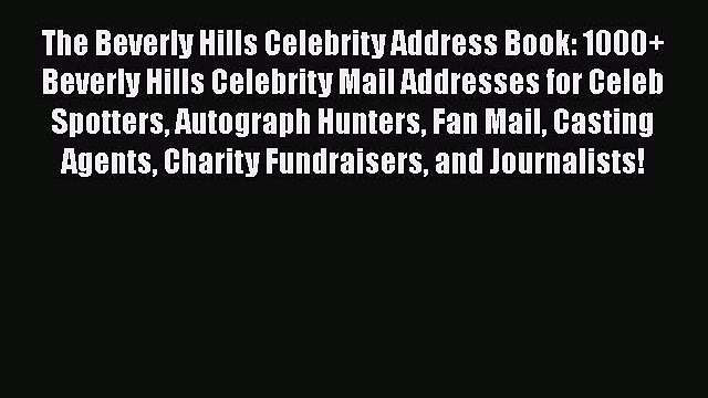 Read The Beverly Hills Celebrity Address Book: 1000+ Beverly Hills Celebrity Mail Addresses