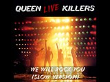 20 - Queen - We Will Rock You (slow version) - Live Killers
