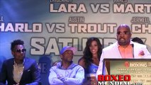 Lara vs Martirosyan, Charlo vs Trout, Charlo vs Jackson Final Full presser