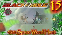 420 Space Weed Hunt Lets Play Blackhole Episode 15
