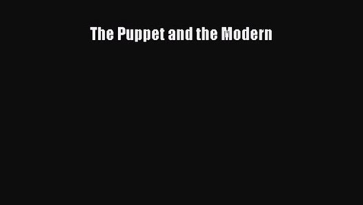 Download The Puppet And The Modern Pdf Free