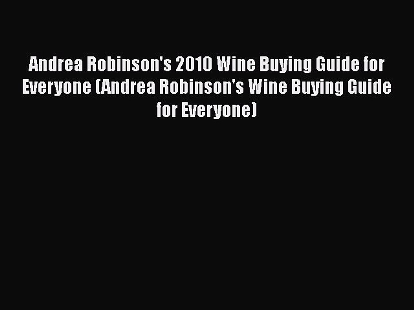 [PDF] Andrea Robinson's 2010 Wine Buying Guide for Everyone (Andrea Robinson's Wine Buying