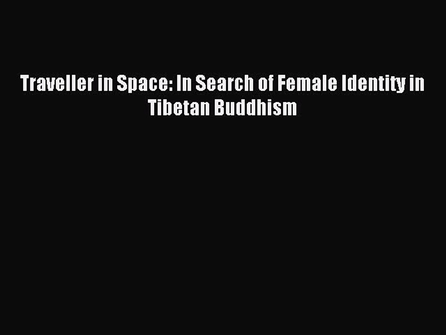 Identity and Tibetan Buddhism Gender Traveller in Space