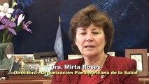 Dra. Mirta Roses - Mensaje 25 años de Salud Internacional en OPS