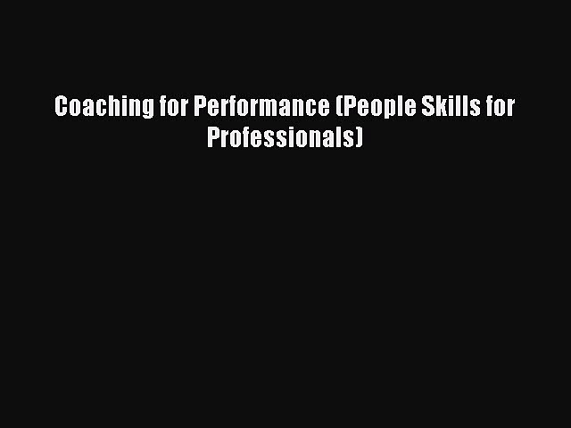 Pdf online Coaching for Performance (People Skills for Professionals)