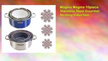 Magma Magma 10piece Stainless Steel Gourmet Nesting Induction