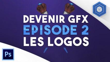 Comment devenir GFX de A à Z [Episode 2] - Les Logos !