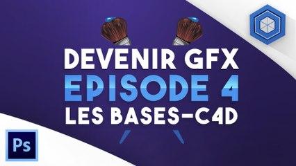 Comment devenir GFX de A à Z [Episode 4] - Les bases de C4D