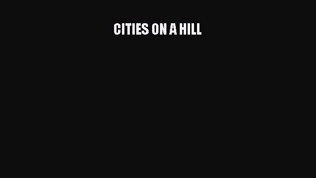 [PDF] CITIES ON A HILL Free Books