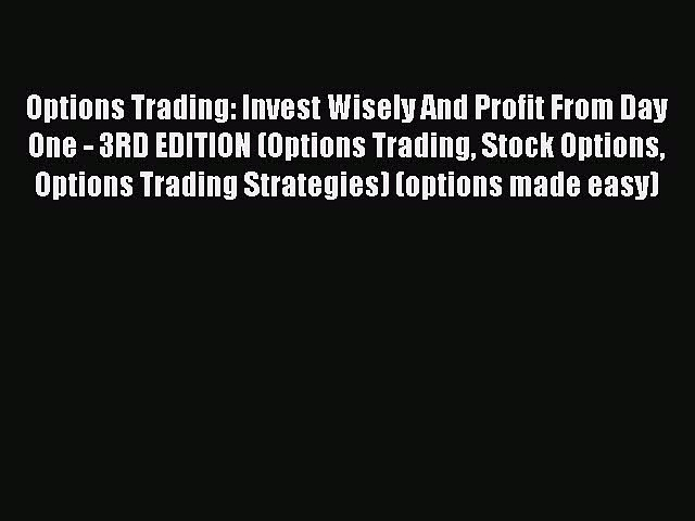 [PDF] Options Trading: Invest Wisely And Profit From Day One – 3RD EDITION (Options Trading